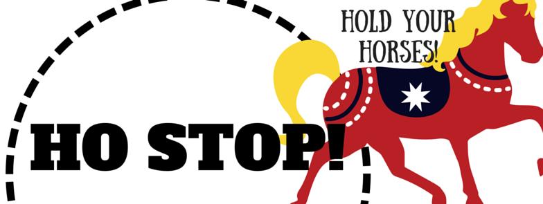 HO STOP!