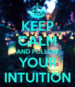 keep-calm-and-follow-your-intuition-2